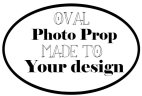 Design your oval photo booth prop sign and we will make it for you