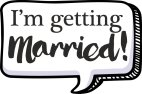 Boxy Speech Bubble - Im Getting Married