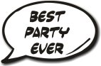 Best Party Ever 28cm speech bubble