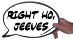 Holding Right Ho Jeeves speech bubble