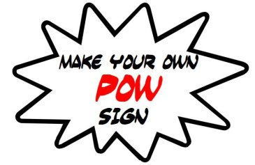 Make your own POW Sign