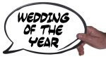 Holding Wedding of the Year Speech Bubble