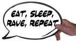 Holding Eat Sleep Rave Repeat speech bubble
