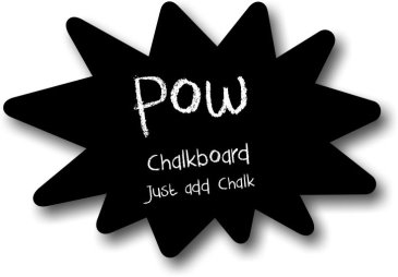 Pow shaped chalkboard