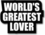 Customise World's Greatest Lover - you'll have to try all the others before you know for sure