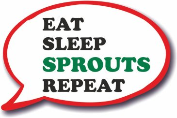 Eat Sleep Sprouts Repeat - Speech Bubble