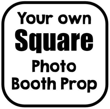 Design your own square photo booth prop