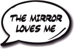 The Mirror Love Me