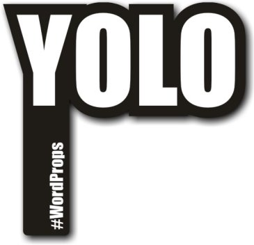 YOLO #wordprops