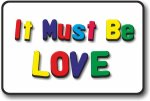It Must Be Love - Printed Magnet Board