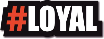 #LOYAL photo booth sign