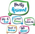 Set of three Party Animal Shout Outs