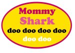 Mommy Shark version available upon request for US customers