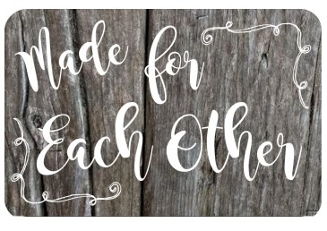 Made for Each Other   photo sign