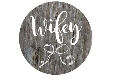 Circle wedding photo booth prop Wifey