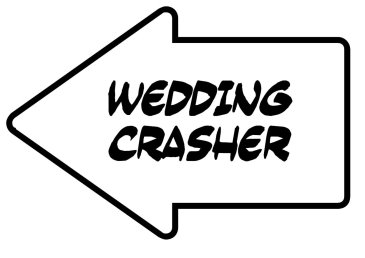 Wedding Crasher Photo booth Sign