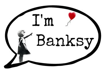 I'm Banksy Photo Sign