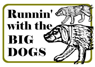 Runnin' with the Big Dogs photo booth prop sign