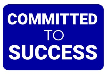 Committed to Success Photo Sign