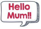 Hello Mum Speech Bubble Photo Booth Prop Sign
