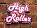 High quality photo booth prop sign.  High Roller