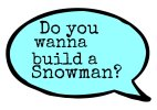 Do you wanna build a Snowman?  Christmas photo booth prop sign