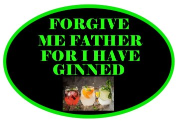 Forgive Me Father for I have Ginned photo booth sign