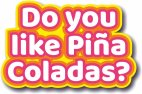 Do You Like Pina Coladas photo booth prop sign