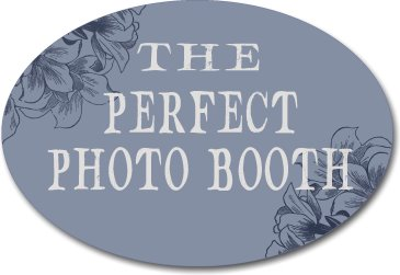 The Perfect Photo Booth sign